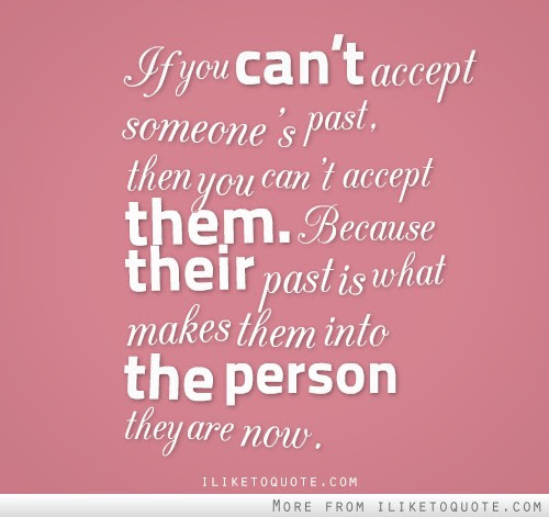 If You Cant Accept Someones Past