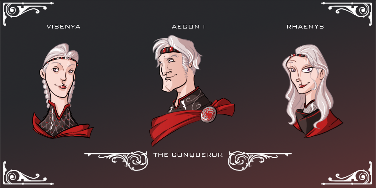 Aegon the Conqueror and his sisters/wives Visenya and Rhaenys. Sure, they may be incestuous polygamists, but they're incestuous polygamists who conquered almost an entire continent on the backs of dragons, so…