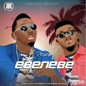 Download Music Mp3:- Bracket – Ebenebe