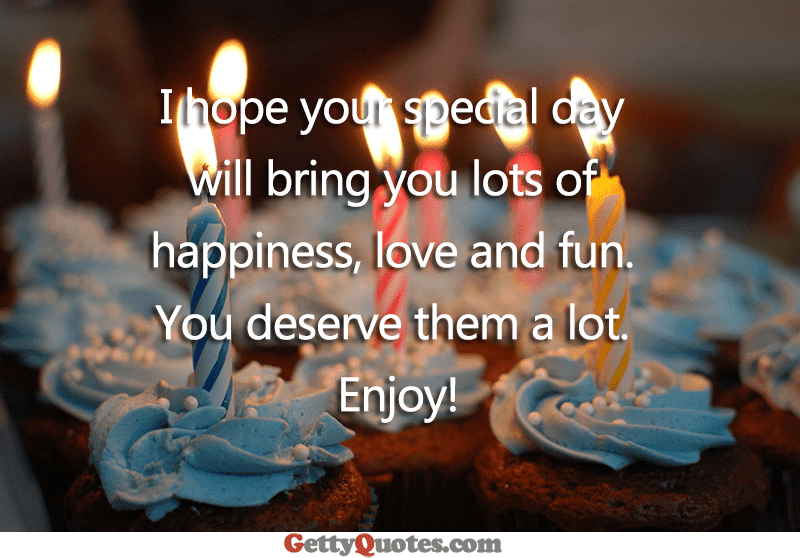 I Hope Your Special Day Will Bring You Lots Of Happiness All The