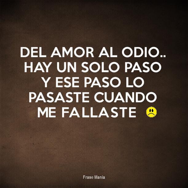 Cartel Para Del Amor Al Odio Hay Un Solo Paso Y Ese Paso Lo