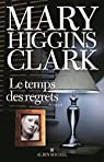 Le temps des regrets par Mary Higgins Clark