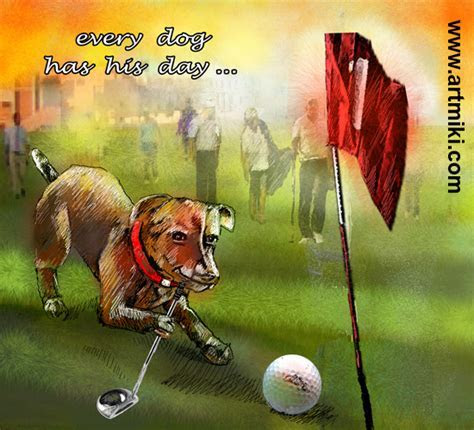 Every Dog Has His Day. Free Sports eCards, Greeting Cards