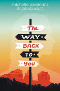 Title: The Way Back to You, Author: Michelle Andreani