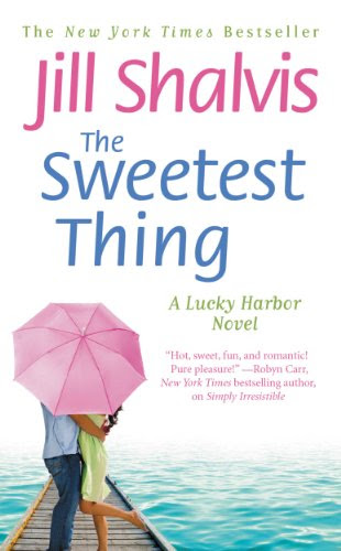 The Sweetest Thing (A Lucky Harbor Novel 2) by Jill Shalvis