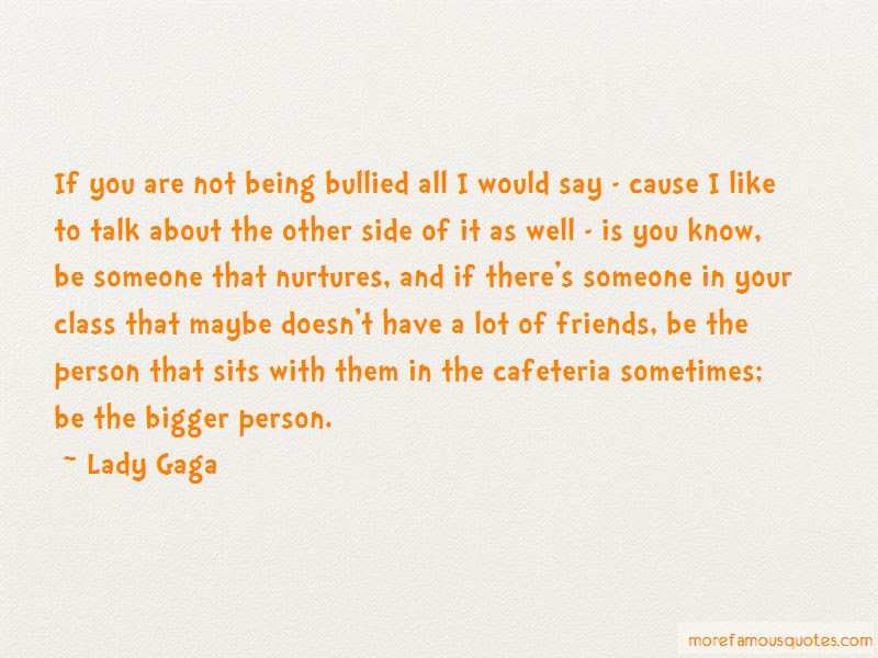 Quotes About Being The Bigger Person Top 14 Being The Bigger Person