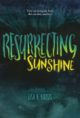 Title: Resurrecting Sunshine, Author: Lisa A. Koosis