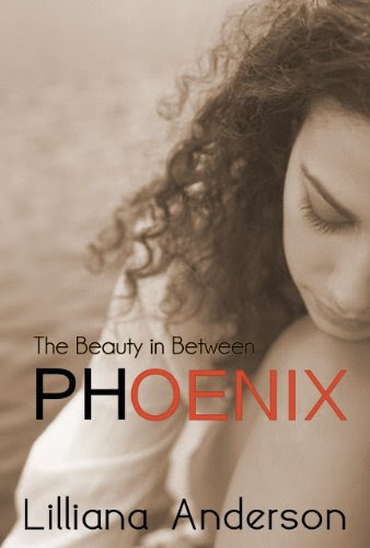 Phoenix: The Beauty in Between (A Beautiful Series Companion Novel) by Lilliana Anderson
