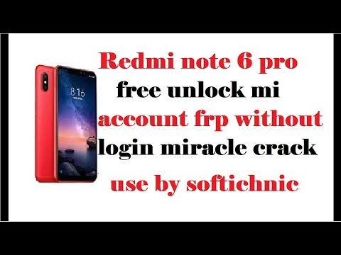 Redmi note 6 pro free unlock mi account frp  without login miracle crack use by softichnic