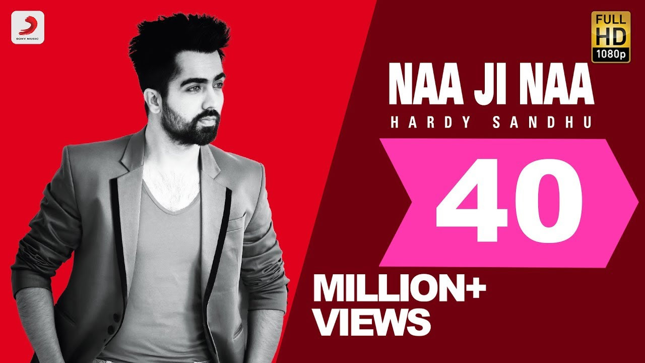 NAA JI NAA SONG LYRICS & VIDEO | HARDY SANDHU | LATEST PUNJABI ROMANTIC SONG 2015