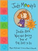 Judy Moody's Double-Rare Way-Not-Boring Book of Fun Stuff to Do by McDonald McDonald: Book Cover