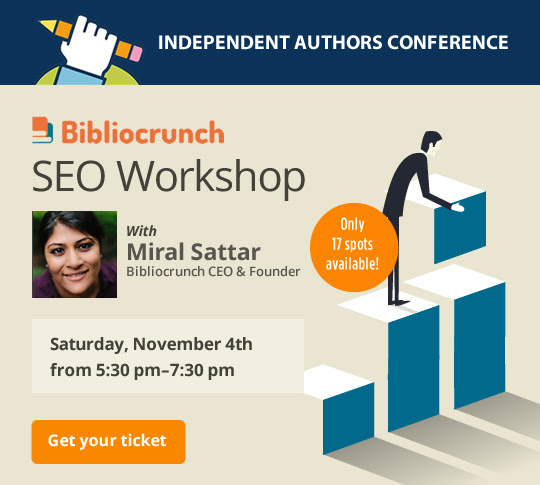 SEO Workshop with Miral Sattar, Bibliocrunch CEO & Founder. Saturday, November 4th | 5:30 PM - 7:30 PM | Only 17 spots available!