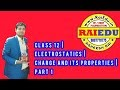 LIVE STREAM OF CLASS 12   PHYSICS   ELECTROSTATICS   CHARGE AND ITS PROPERTIES PART 01