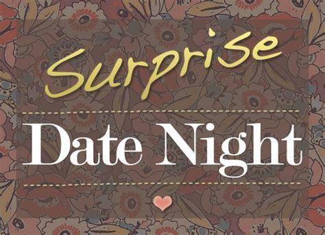 Best 25  Surprise date ideas on Pinterest   Romantic