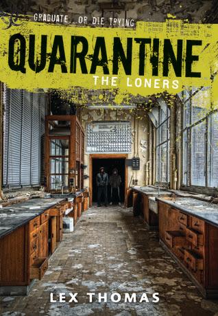 Quarantine: The Loners (Quarantine, #1)