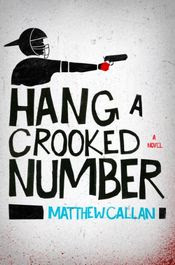 Hang a Crooked Number by Matthew Callan