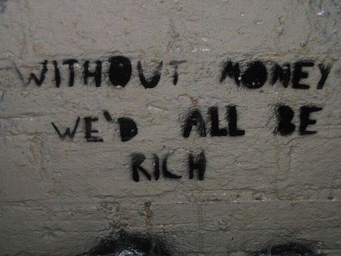 Without Money Wed All Be Rich Inspirational Quote