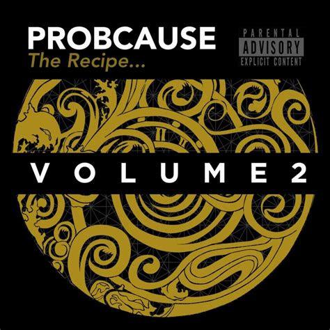 probcause  recipe volume  lyrics  tracklist genius