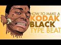 How To Make A Kodak Black Type Beat