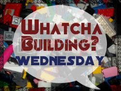 Whatcha Building Wednesday