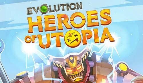 evolution-heroes-of-utopia-mod-apk