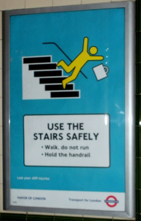 Hello…I wanted to share this kindly warning with all of you, just in case you are planning a trip to London. They are quite concerned with your safety and the safety of others. I felt a great sense of relief knowing that my chances of being mowed down by a tumbling body in flight or scorched by a hot cup of tea were greatly diminished. Thanks to the public awareness I wasn't injured or maimed. Have silly stepping lightly in public fun,  Jody