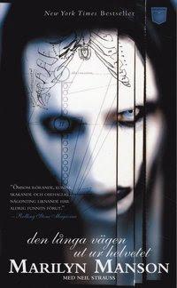 Bokomslag Marilyn Manson : den långa vägen ut ur Helvetet (pocket)