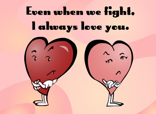 Advice For Girl Drama Even Though We Argue I Still Love You Quotes