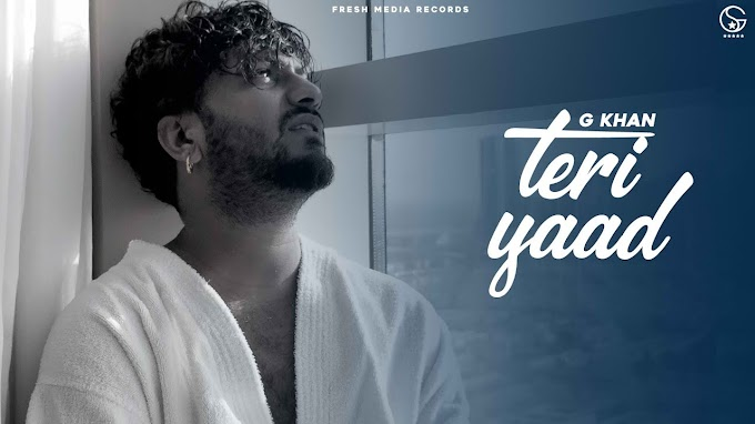 TERI YAAD LYRICS - G KHAN