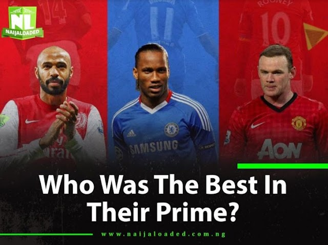 QUICK QUESTION!! Between Henry, Drogba & Rooney, Who Was The Best In Their Days?