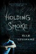 Title: Holding Smoke, Author: Elle Cosimano