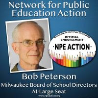 Bob Peterson for Milwaukee Public Schools' Board of School Directors