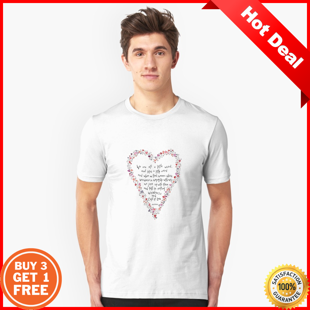 Dr Seuss Inspired Quote Love Is Weird Valentines S 6xl Unisex