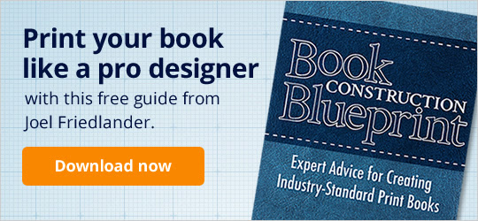 Print Your Book Like a Pro Designer with this free guide from Joel Friedlander.