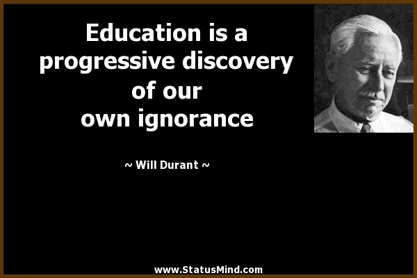 Education Is A Progressive Discovery Of Our Own Statusmindcom
