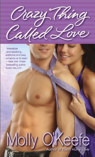 Crazy Thing Called Love by Molly O'Keefe