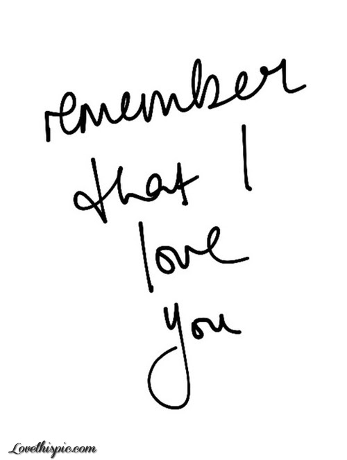 Remember That I Love You Pictures Photos And Images For Facebook