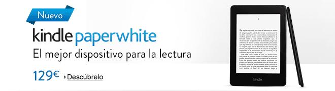 El nuevo Kindle Paperwhite. El mejor dispositivo para la lectura