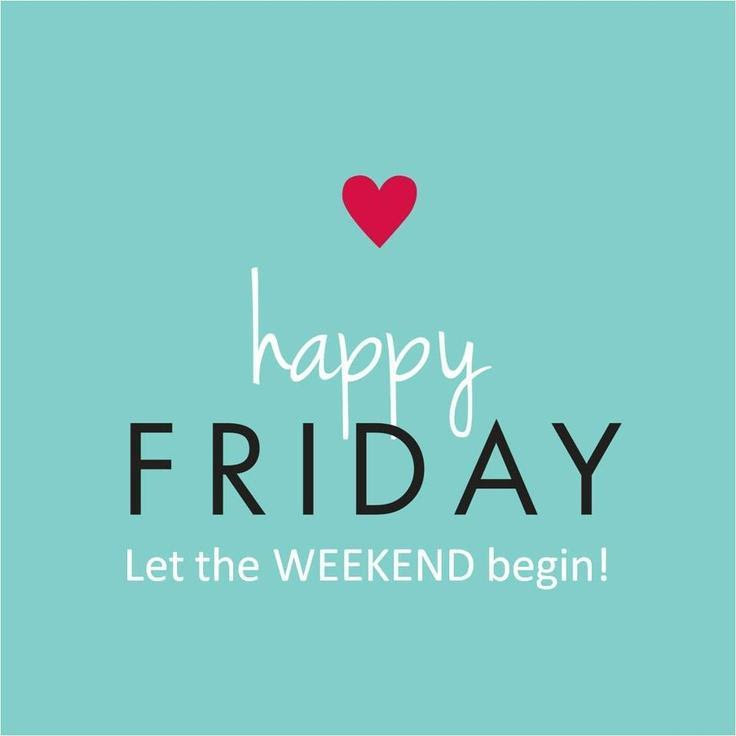 Happy Friday Let The Weekend Begin Picture Quotes