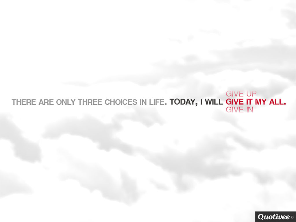 Three Choices In Life Inspirational Quotes Quotivee