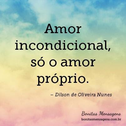 Amor Incondicional So O Amor Proprio Frases De Amor Bonitas