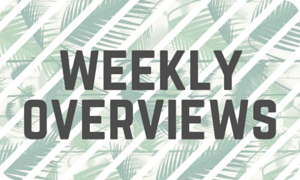 Weekly Overviews