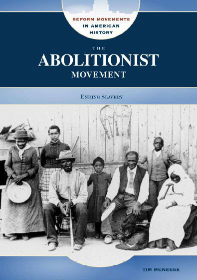 The Abolitionist Movement By Tim Mcneese