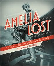 Amelia Lost: The Life and Disappearance of Amelia Earhart by Candace Fleming: Book Cover