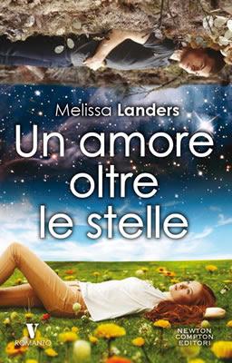 http://www.landeincantate.it/wp-content/uploads/2015/06/Un-amore-oltre-le-stelle-Melissa-Landers.jpg