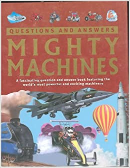 Questions and Answers: Mighty Machines (Children's ...