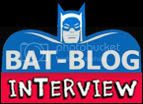 CLICK HERE FOR THE OFFICIAL BAT-BLOG BATMAN INTERVIEWS PAGE!