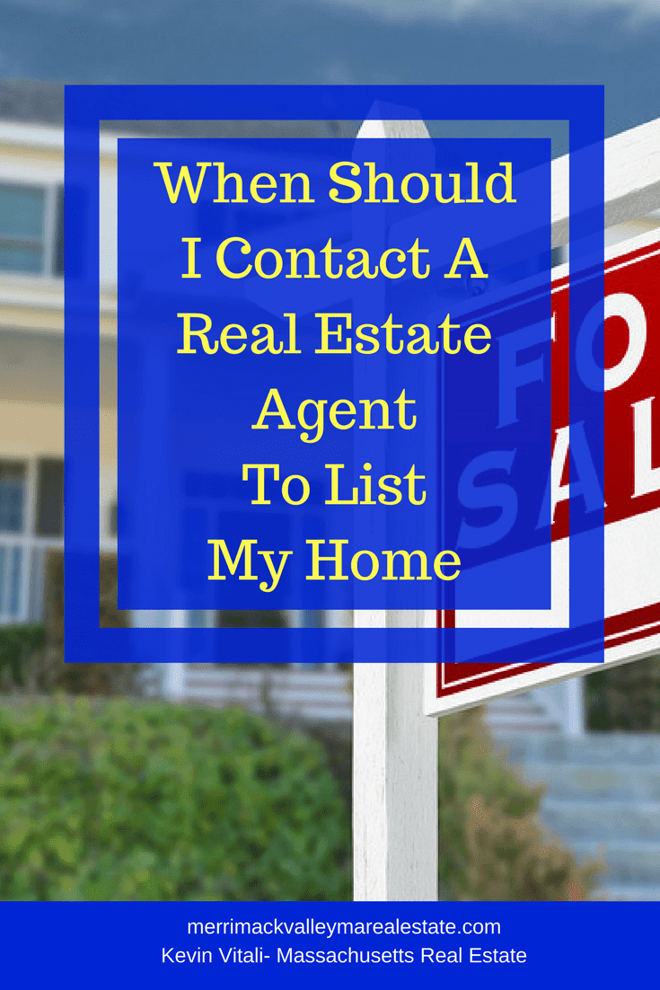 When Shouls I Contact a Real Estate Agent To List My HOme