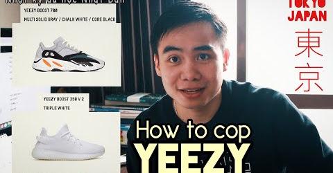 Sneaker Talk Hướng dẫn cách mua Yeezy tại Nhật Bản