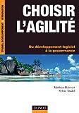 Choisir l'agilitA{C}- Du dA{C}veloppement logiciel A la gouvernance